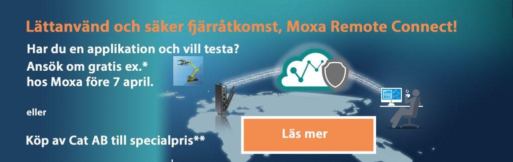 Med Moxa Remote Connect skapar du enkelt en flexibel och säker fjärråtkomst. Har du redan en applikation du vill testa? Ansök hos Moxa och ha chans att få ett gratis exemplar eller köp redan nu hos Cat AB för special pris. Se villkor då kampanjen är begränsad.